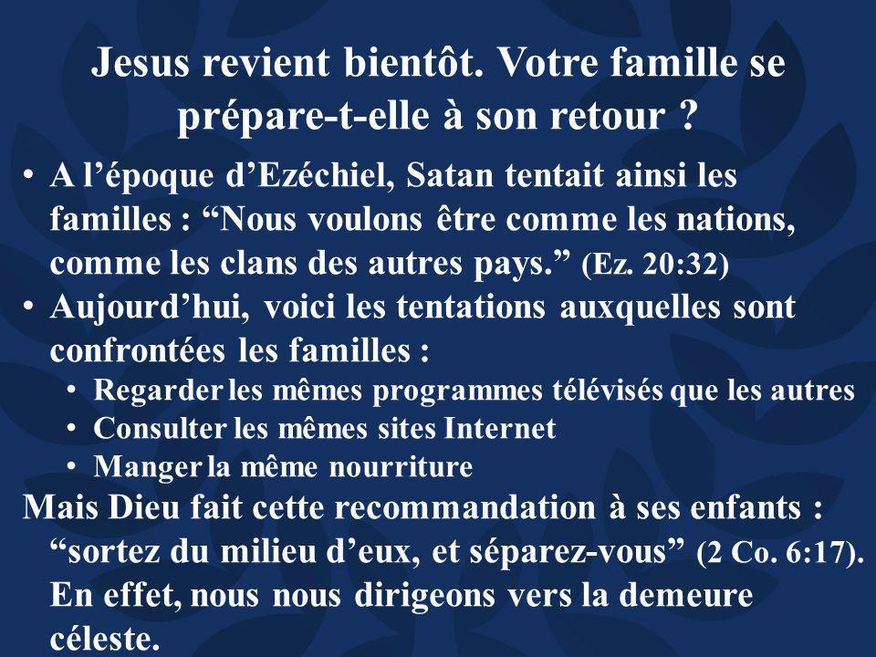 A lépoque dEzéchiel, Satan tentait ainsi les familles : Nous voulons être comme les nations, comme les clans des autres pays.
