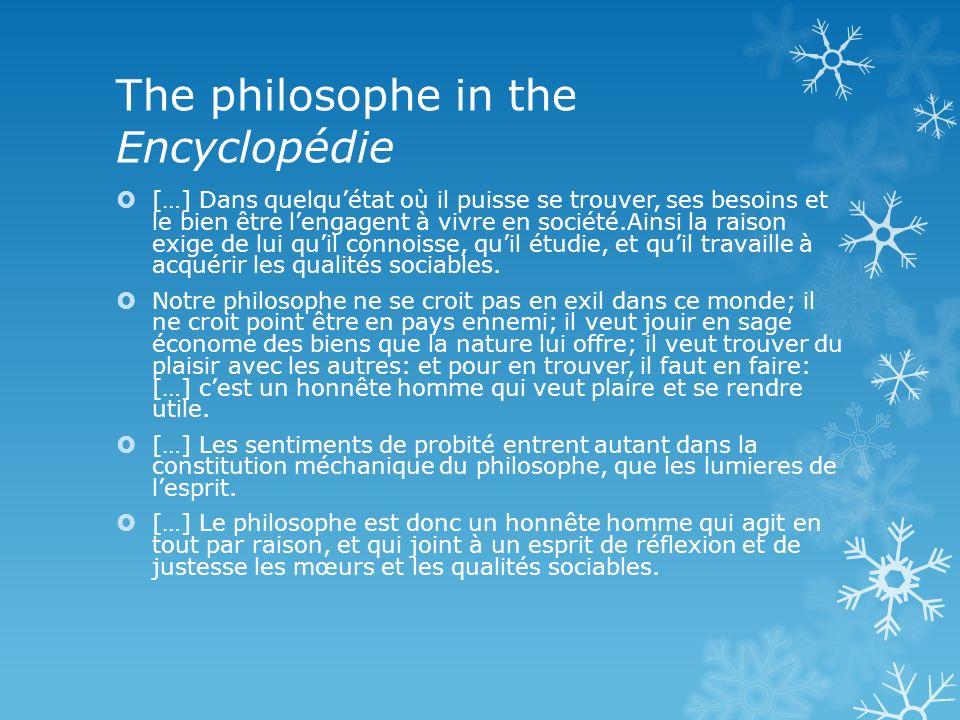 The philosophe in the Encyclopédie […] Dans quelquétat où il puisse se trouver, ses besoins et le bien être lengagent à vivre en société.Ainsi la rais