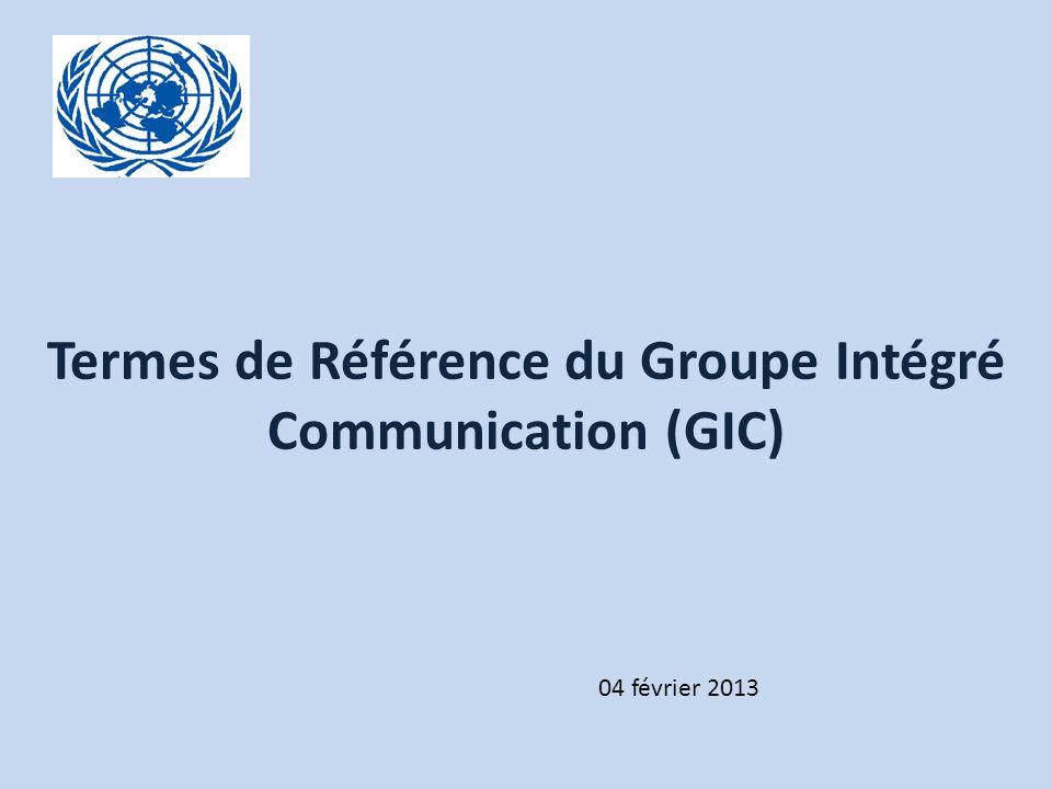 Click to edit Master title style Termes de Référence du Groupe Intégré Communication (GIC) 04 février 2013