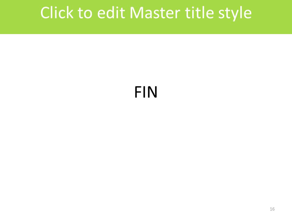 Click to edit Master title style FIN 16