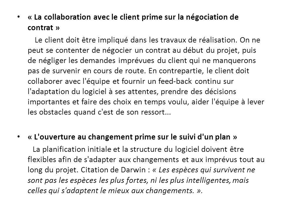 « La collaboration avec le client prime sur la négociation de contrat » Le client doit être impliqué dans les travaux de réalisation.