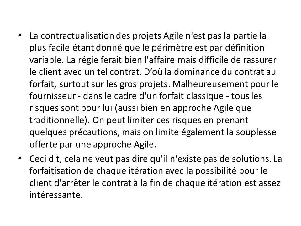La contractualisation des projets Agile n est pas la partie la plus facile étant donné que le périmètre est par définition variable.