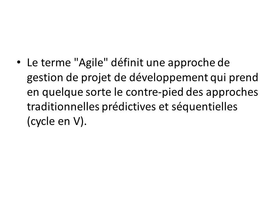 Le terme Agile définit une approche de gestion de projet de développement qui prend en quelque sorte le contre-pied des approches traditionnelles prédictives et séquentielles (cycle en V).