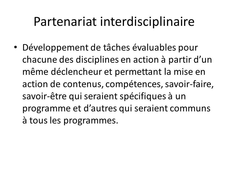 Partenariat interdisciplinaire Développement de tâches évaluables pour chacune des disciplines en action à partir dun même déclencheur et permettant l