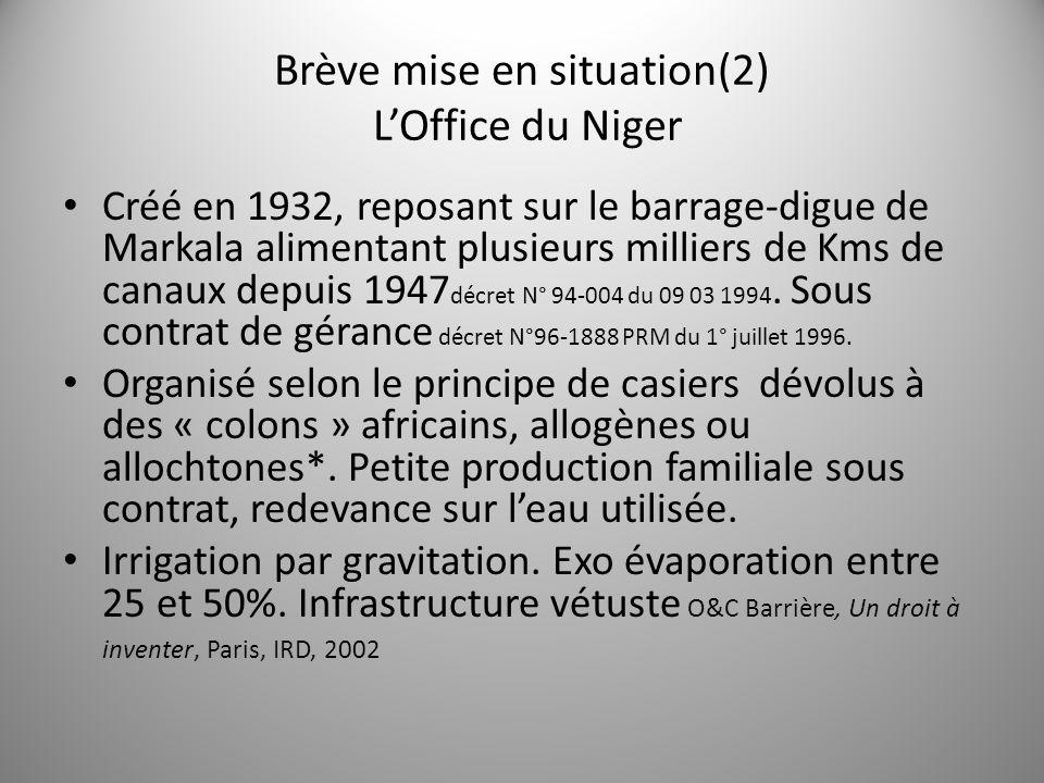 Brève mise en situation(2) LOffice du Niger Créé en 1932, reposant sur le barrage-digue de Markala alimentant plusieurs milliers de Kms de canaux depu