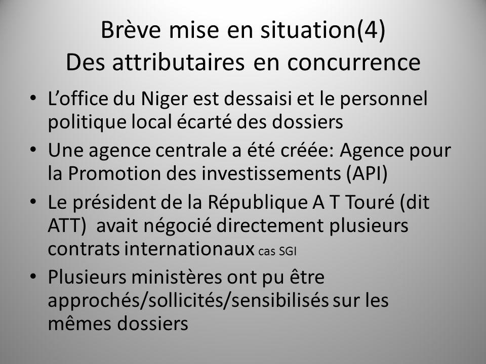 Brève mise en situation(4) Des attributaires en concurrence Loffice du Niger est dessaisi et le personnel politique local écarté des dossiers Une agen