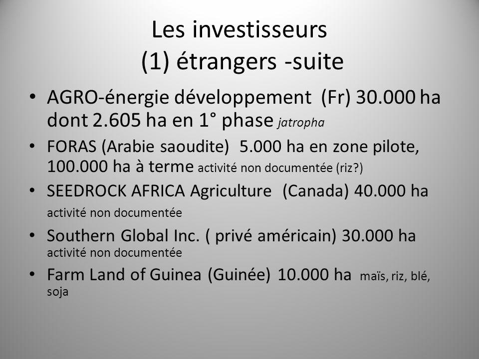 Les investisseurs (1) étrangers -suite AGRO-énergie développement (Fr) 30.000 ha dont 2.605 ha en 1° phase jatropha FORAS (Arabie saoudite) 5.000 ha e