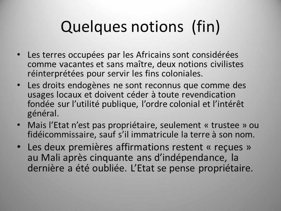 Quelques notions (fin) Les terres occupées par les Africains sont considérées comme vacantes et sans maître, deux notions civilistes réinterprétées po