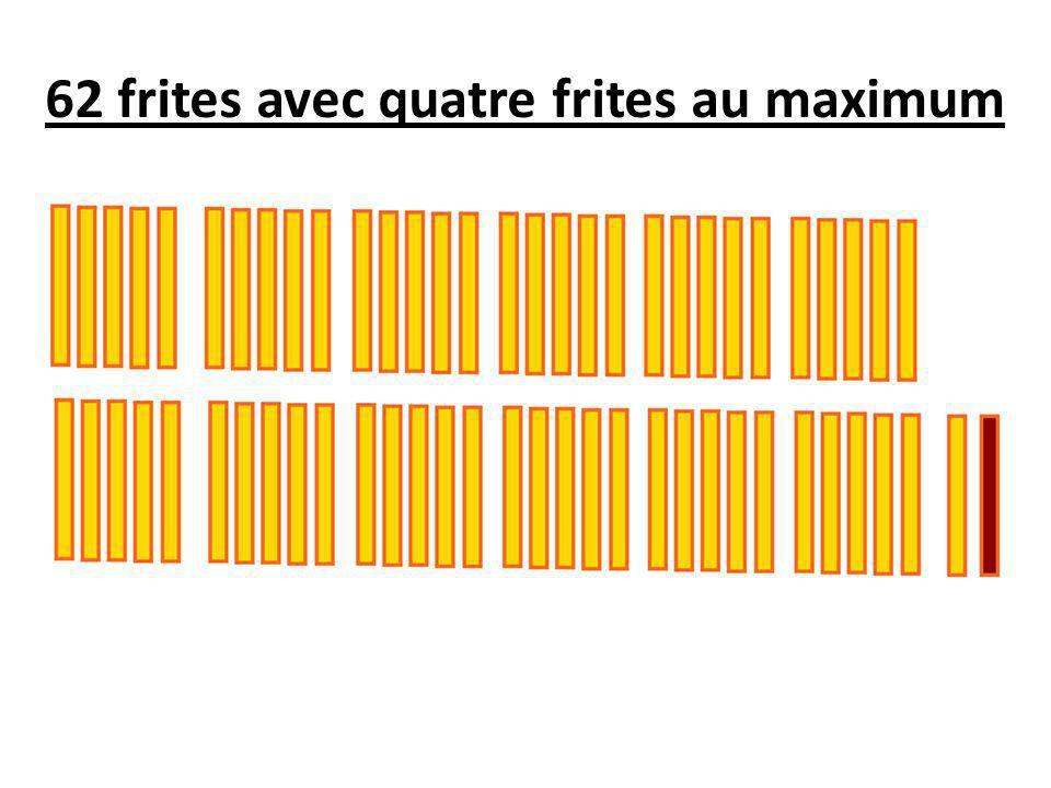 62 frites avec quatre frites au maximum