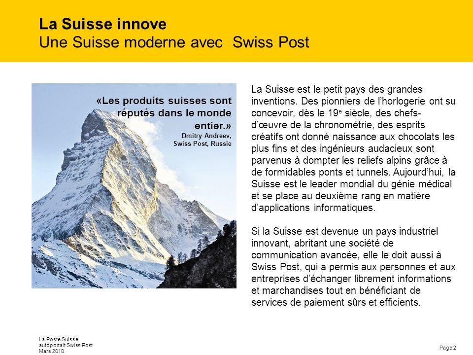 Page 3 La Poste Suisse autoportait Swiss Post Mars 2010 Une entreprise forte Swiss Post est une entreprise forte.