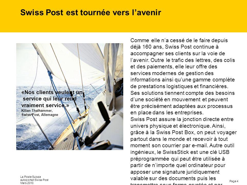 Page 4 La Poste Suisse autoportait Swiss Post Mars 2010 Swiss Post est tournée vers lavenir Comme elle na cessé de le faire depuis déjà 160 ans, Swiss