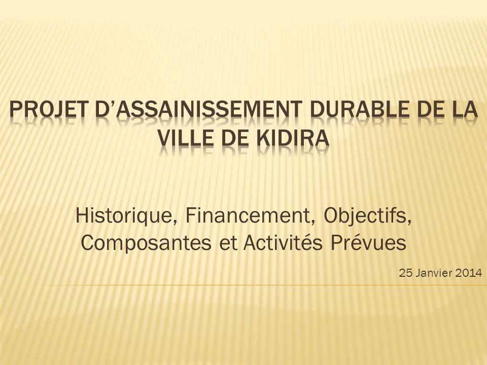 Historique, Financement, Objectifs, Composantes et Activités Prévues 25 Janvier 2014