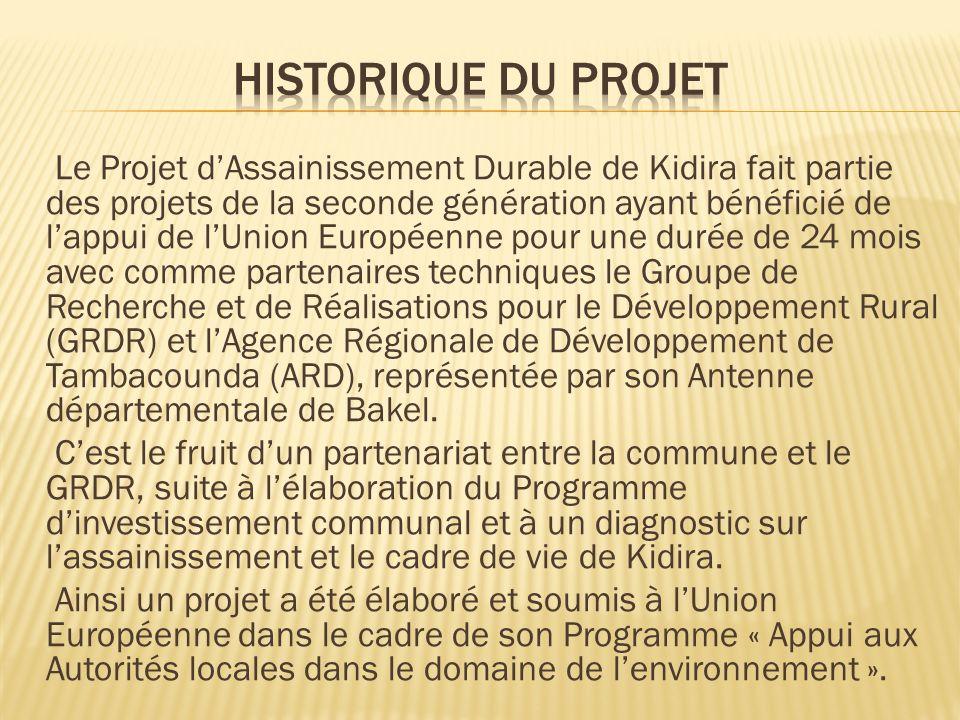 Le Projet dAssainissement Durable de Kidira fait partie des projets de la seconde génération ayant bénéficié de lappui de lUnion Européenne pour une durée de 24 mois avec comme partenaires techniques le Groupe de Recherche et de Réalisations pour le Développement Rural (GRDR) et lAgence Régionale de Développement de Tambacounda (ARD), représentée par son Antenne départementale de Bakel.