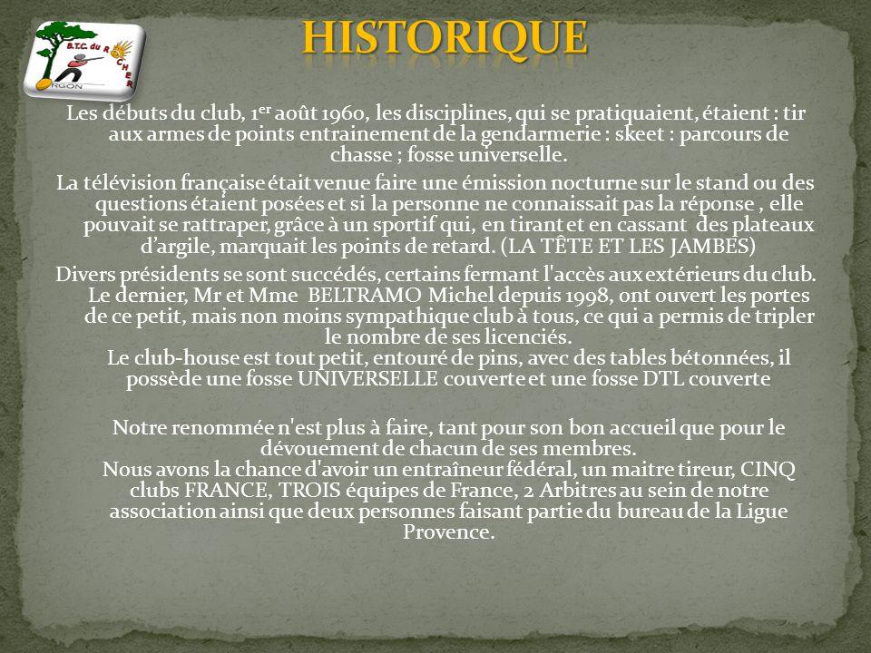 Les débuts du club, 1 er août 1960, les disciplines, qui se pratiquaient, étaient : tir aux armes de points entrainement de la gendarmerie : skeet : parcours de chasse ; fosse universelle.