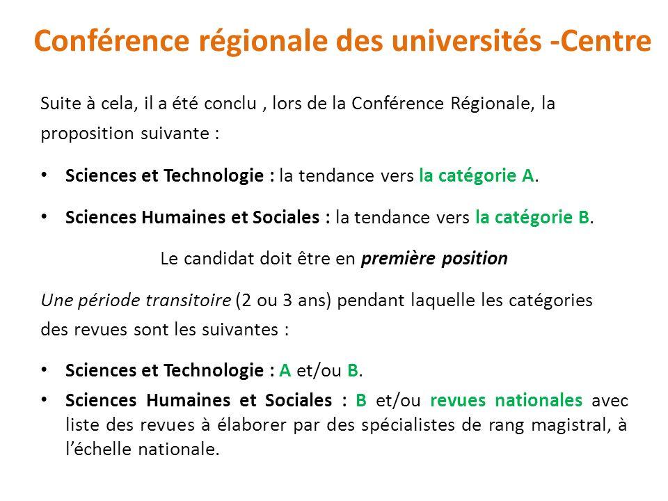 Suite à cela, il a été conclu, lors de la Conférence Régionale, la proposition suivante : Sciences et Technologie : la tendance vers la catégorie A. S