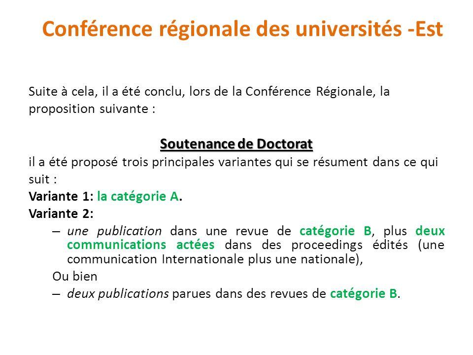 Suite à cela, il a été conclu, lors de la Conférence Régionale, la proposition suivante : Soutenance de Doctorat il a été proposé trois principales va