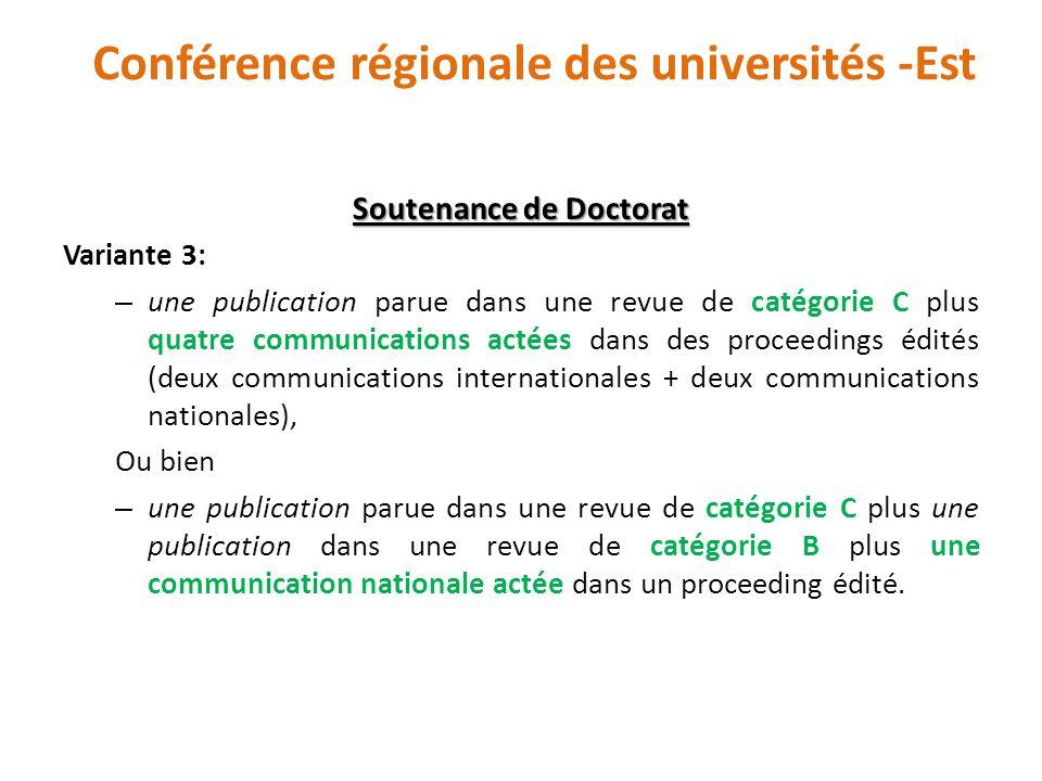 Soutenance de Doctorat Variante 3: – une publication parue dans une revue de catégorie C plus quatre communications actées dans des proceedings édités