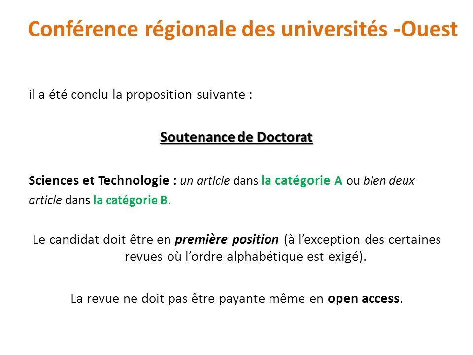 il a été conclu la proposition suivante : Soutenance de Doctorat Sciences et Technologie : un article dans la catégorie A ou bien deux article dans la