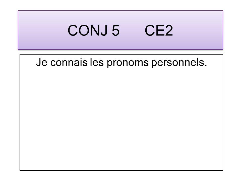CONJ 5 CE2 Je connais les pronoms personnels.