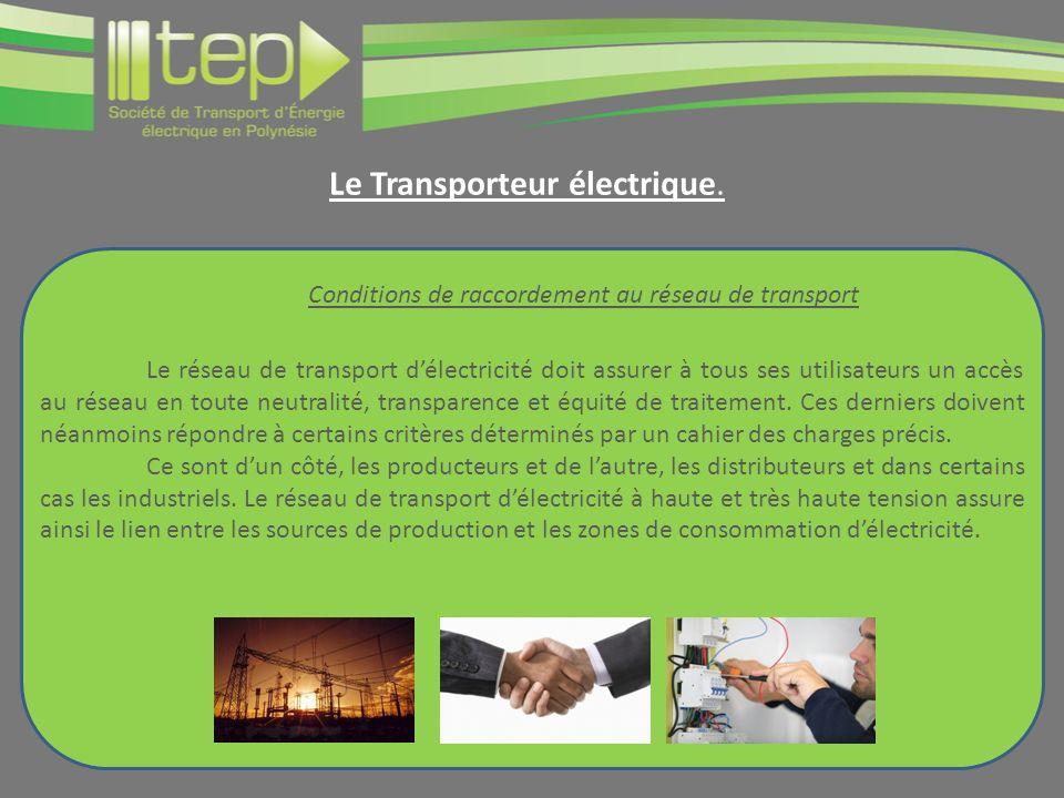 Le réseau de transport délectricité doit assurer à tous ses utilisateurs un accès au réseau en toute neutralité, transparence et équité de traitement.