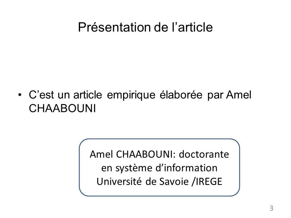 Présentation de larticle Cest un article empirique élaborée par Amel CHAABOUNI Amel CHAABOUNI: doctorante en système dinformation Université de Savoie /IREGE 3