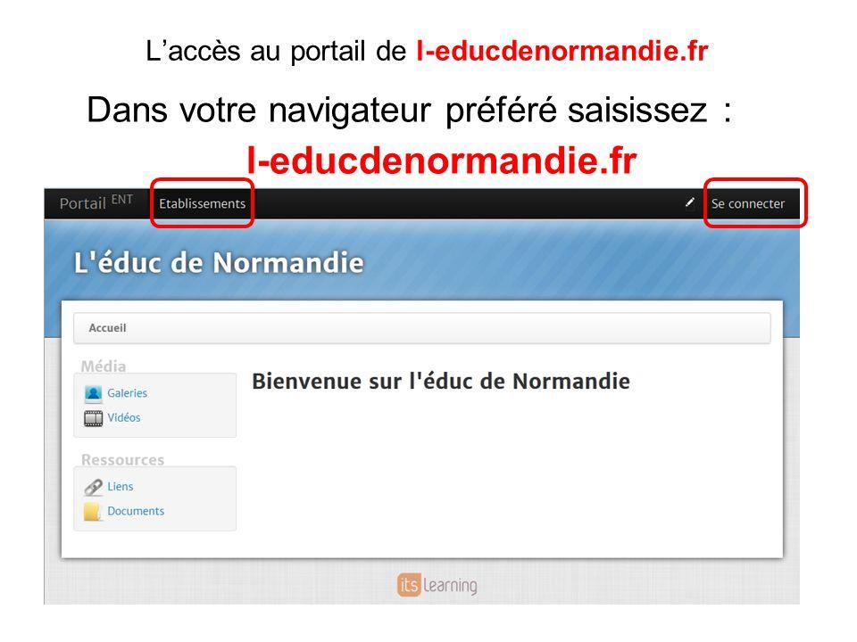 Laccès au portail de l-educdenormandie.fr Dans votre navigateur préféré saisissez : l-educdenormandie.fr