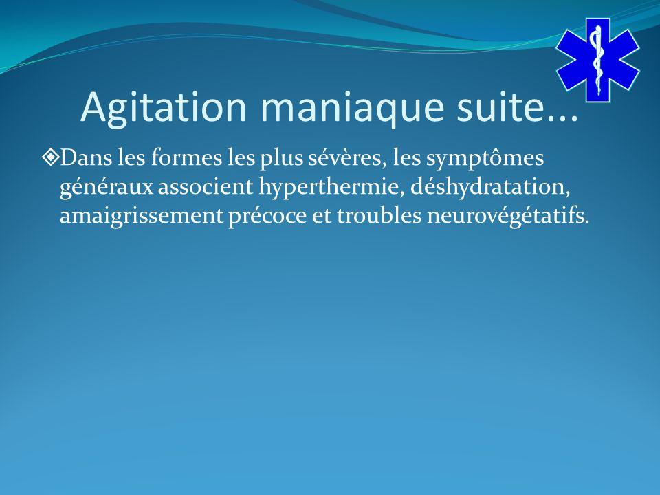 Agitation maniaque suite...
