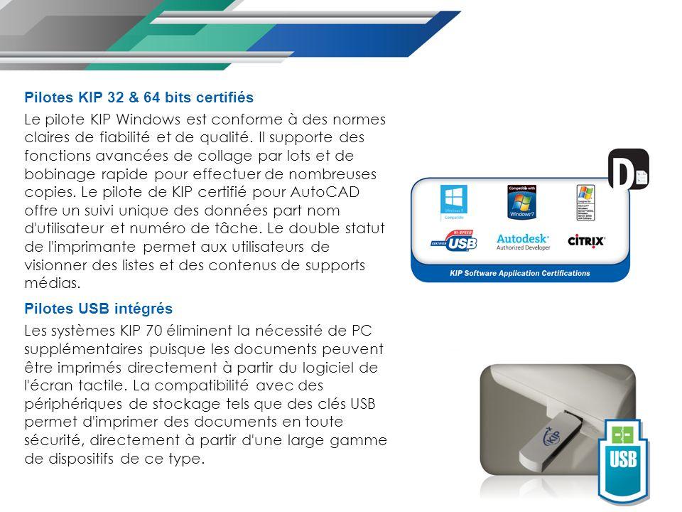 Pilotes KIP 32 & 64 bits certifiés Le pilote KIP Windows est conforme à des normes claires de fiabilité et de qualité.