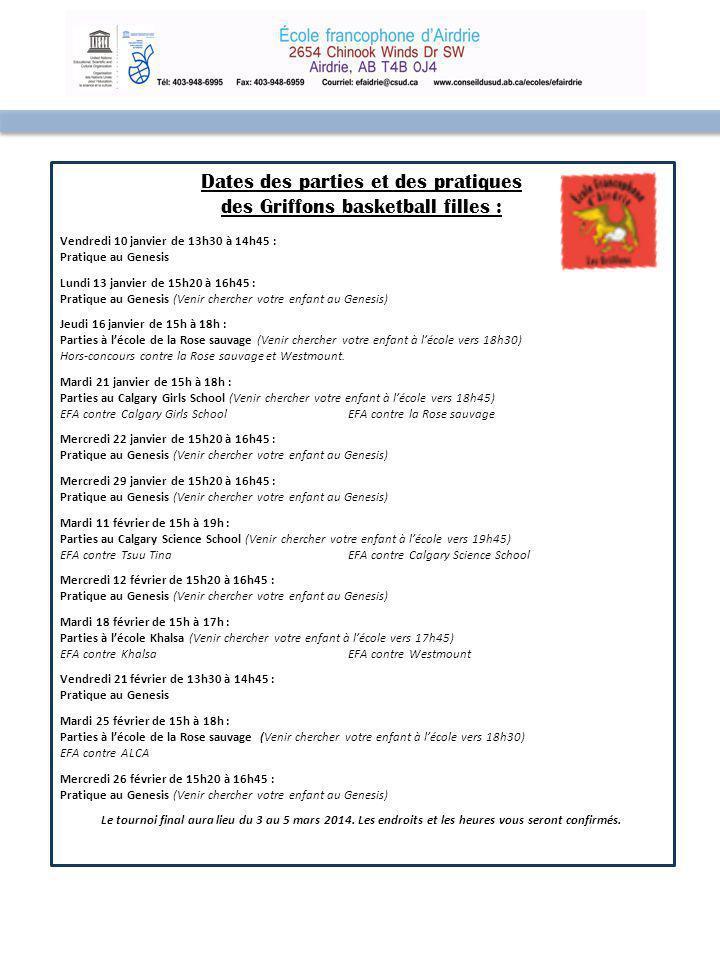 Dates des parties et des pratiques des Griffons basketball garçons : Le tournoi final aura lieu du 3 au 5 mars 2014.