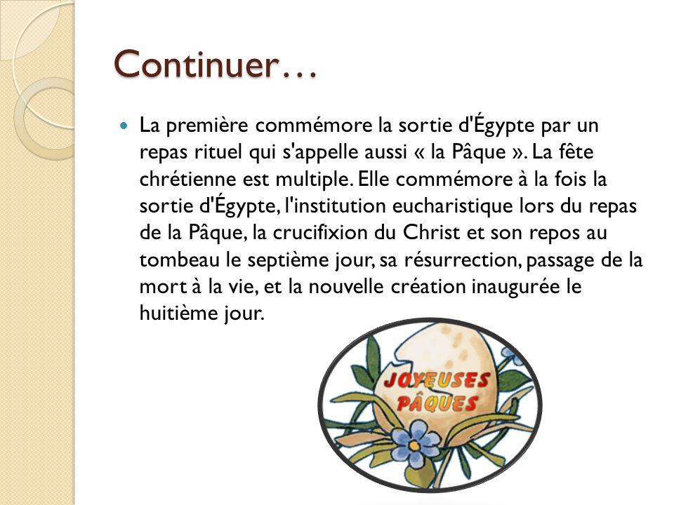 Continuer… La première commémore la sortie d Égypte par un repas rituel qui s appelle aussi « la Pâque ».