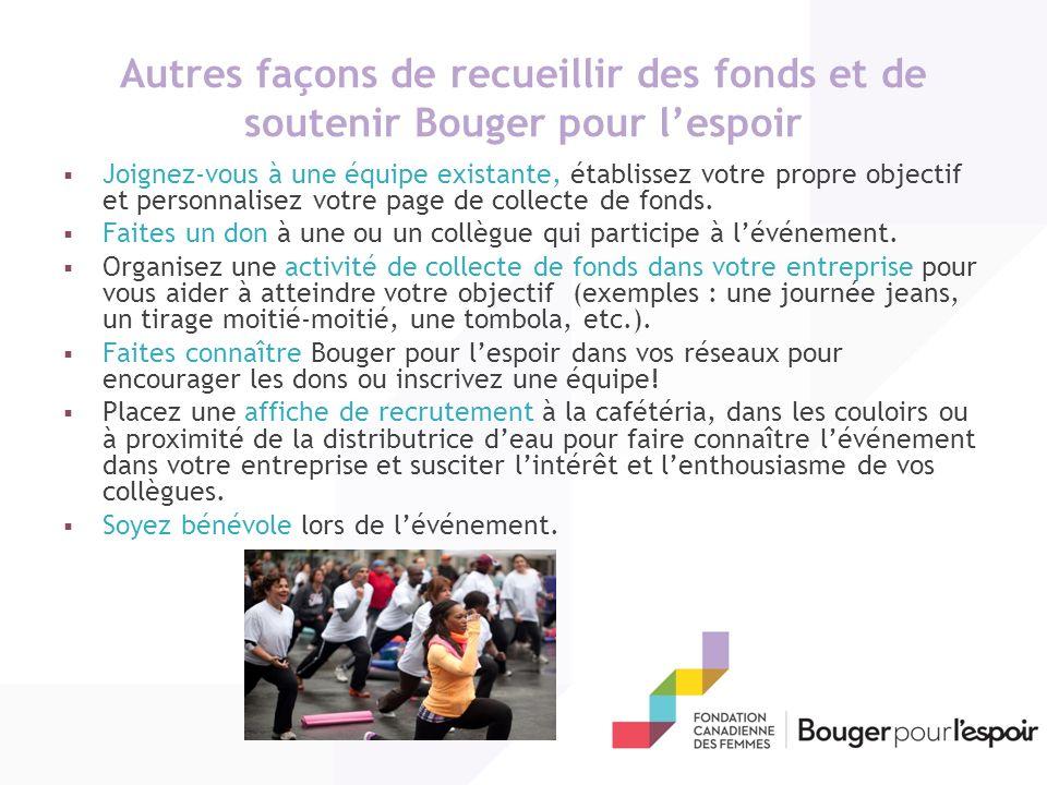 Autres façons de recueillir des fonds et de soutenir Bouger pour lespoir Joignez-vous à une équipe existante, établissez votre propre objectif et personnalisez votre page de collecte de fonds.