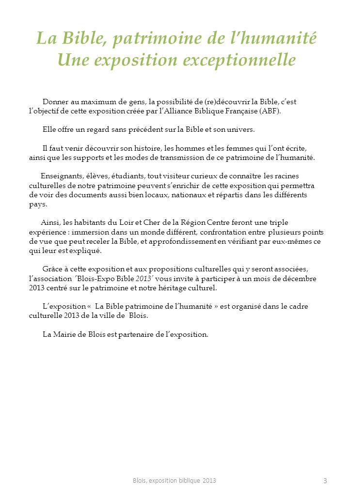 3 La Bible, patrimoine de lhumanité Une exposition exceptionnelle Donner au maximum de gens, la possibilité de (re)découvrir la Bible, cest lobjectif de cette exposition créée par lAlliance Biblique Française (ABF).