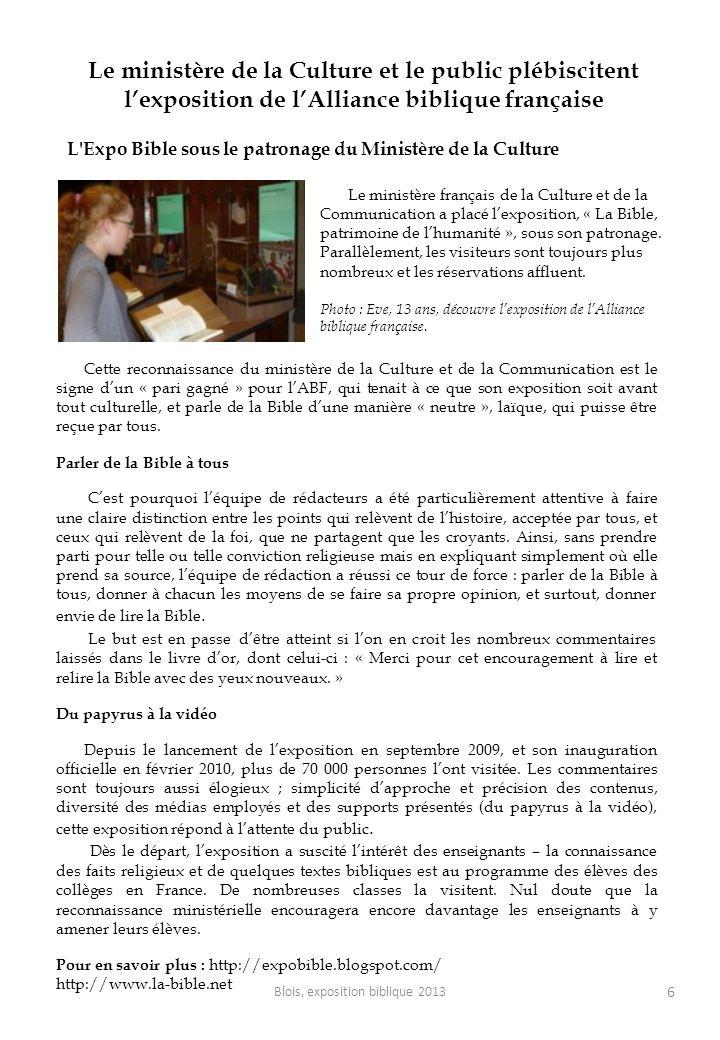 6 Le ministère de la Culture et le public plébiscitent lexposition de lAlliance biblique française L'Expo Bible sous le patronage du Ministère de la C