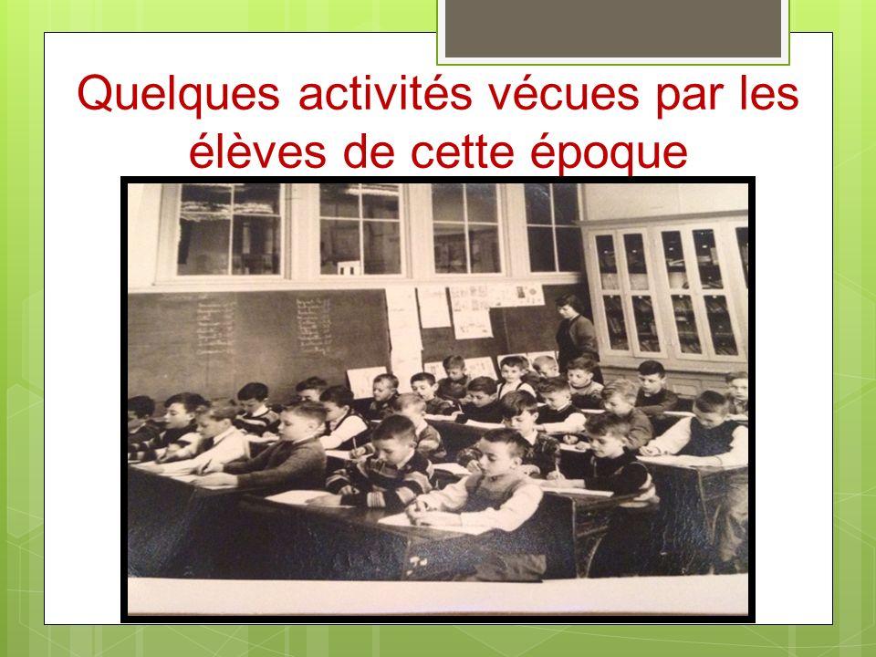 Quelques activités vécues par les élèves de cette époque