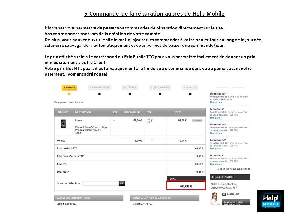 5-Commande de la réparation auprès de Help Mobile Lintranet vous permettra de passer vos commandes de réparation directement sur le site. Vos coordonn
