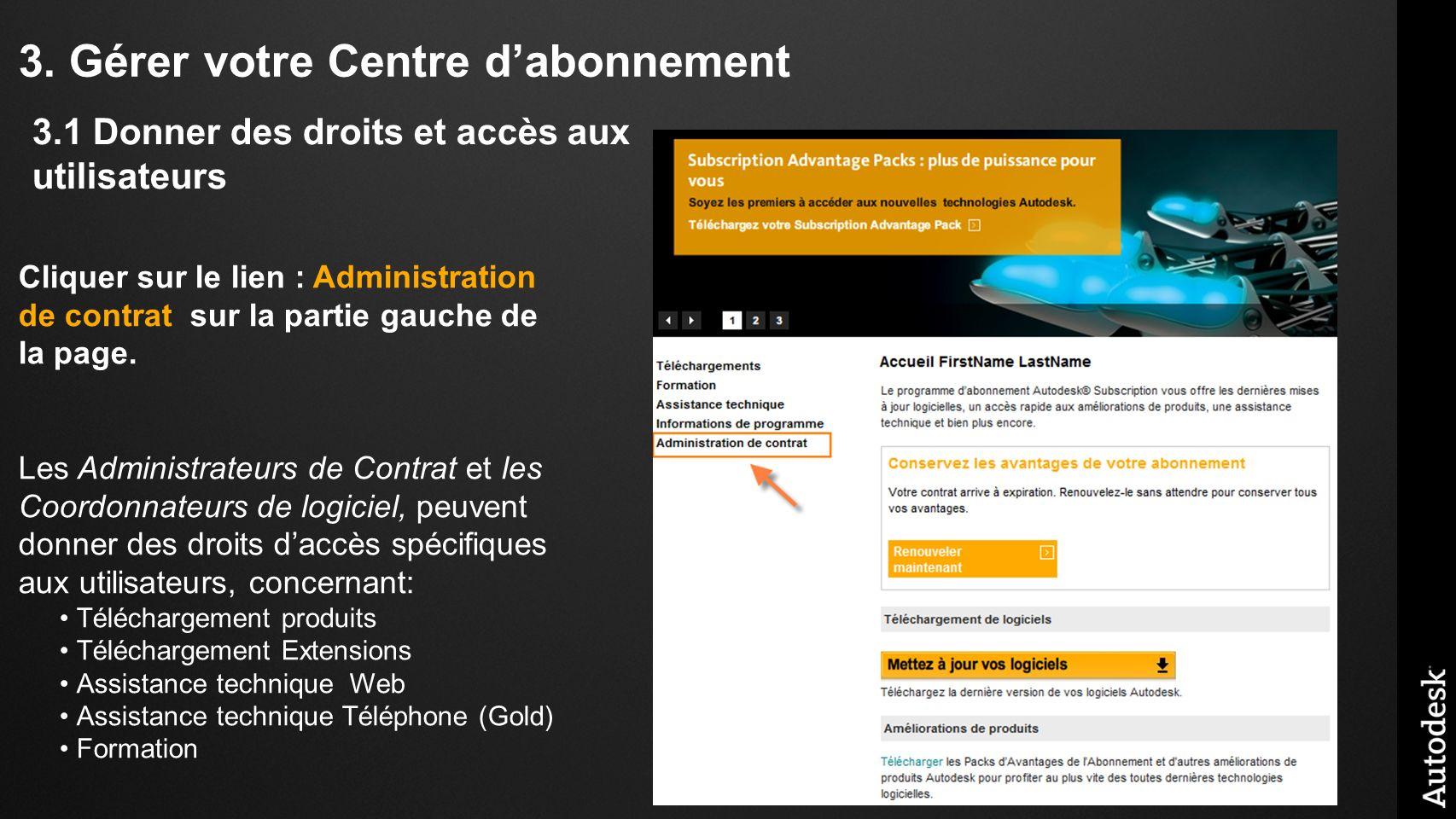 3. Gérer votre Centre dabonnement Cliquer sur le lien : Administration de contrat sur la partie gauche de la page. Les Administrateurs de Contrat et l