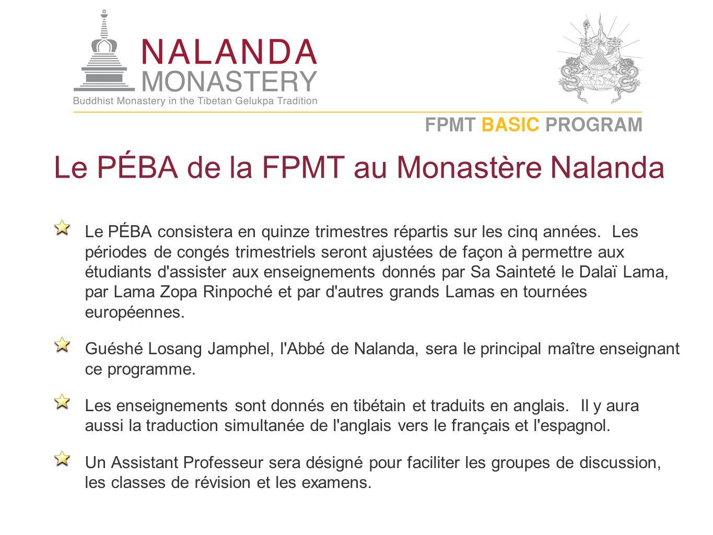 Le PÉBA de la FPMT au Monastère Nalanda Le PÉBA consistera en quinze trimestres répartis sur les cinq années. Les périodes de congés trimestriels sero