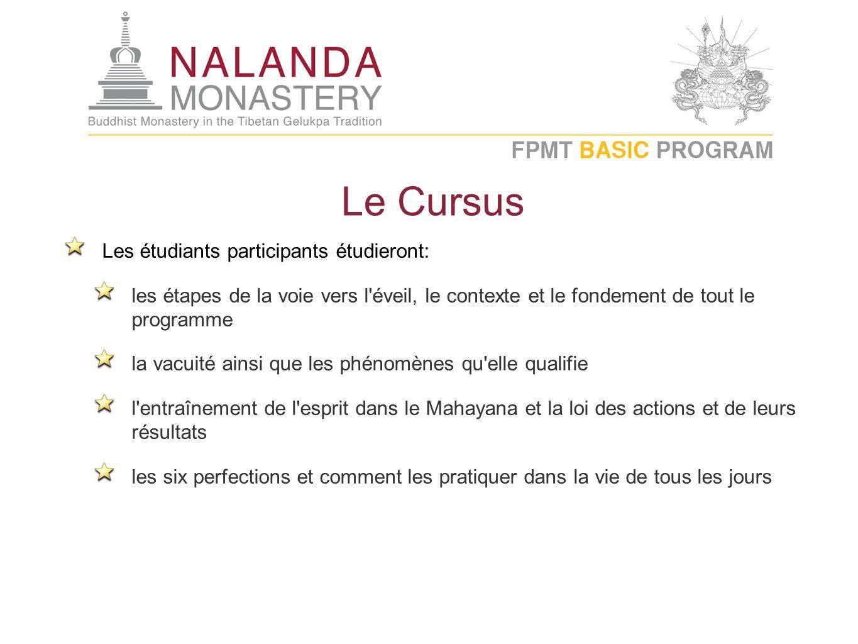 Le Cursus Les étudiants participants étudieront: les étapes de la voie vers l'éveil, le contexte et le fondement de tout le programme la vacuité ainsi