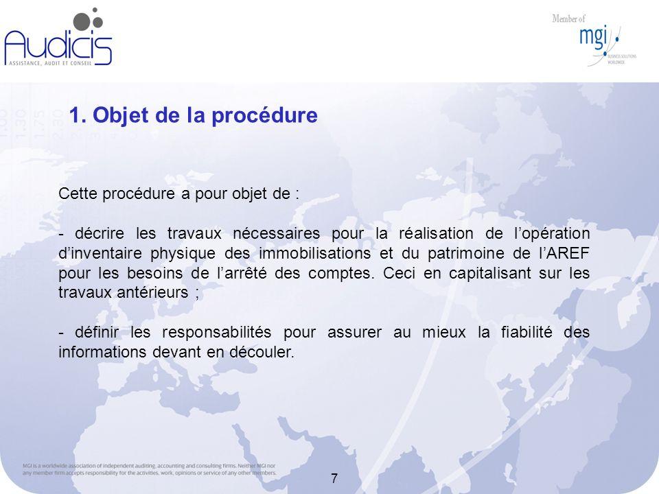 7 1. Objet de la procédure Cette procédure a pour objet de : - décrire les travaux nécessaires pour la réalisation de lopération dinventaire physique