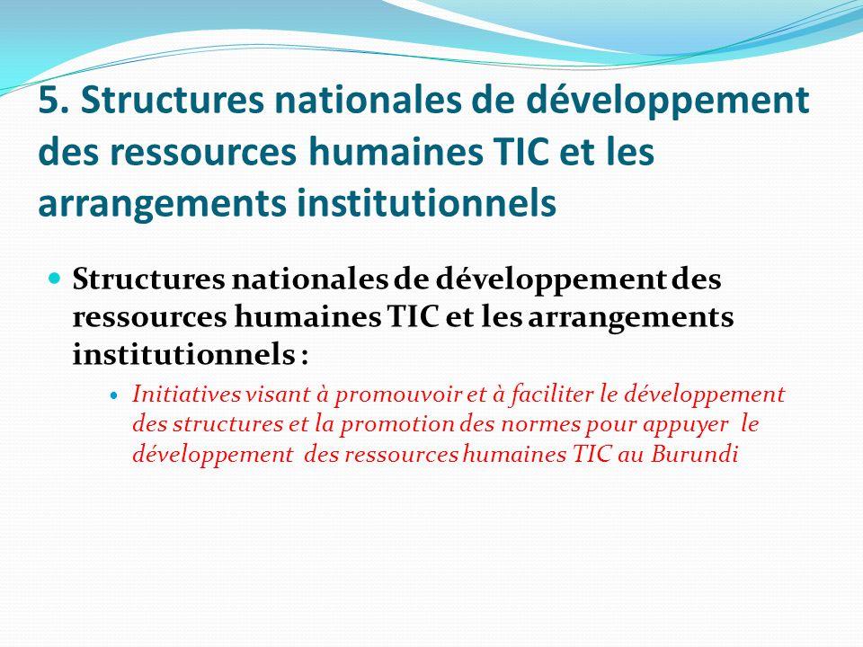 5. Structures nationales de développement des ressources humaines TIC et les arrangements institutionnels Structures nationales de développement des r