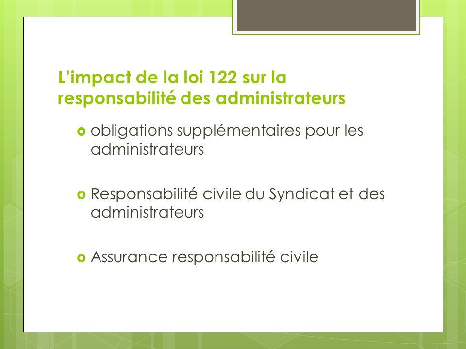 Limpact de la loi 122 sur la responsabilité des administrateurs obligations supplémentaires pour les administrateurs Responsabilité civile du Syndicat et des administrateurs Assurance responsabilité civile