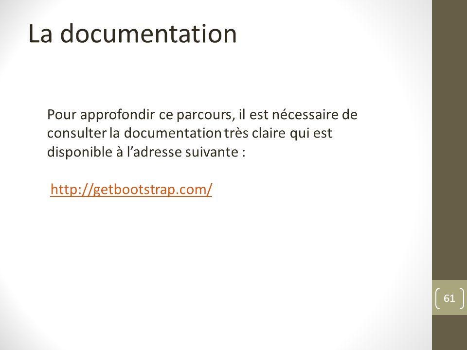 61 La documentation Pour approfondir ce parcours, il est nécessaire de consulter la documentation très claire qui est disponible à ladresse suivante :