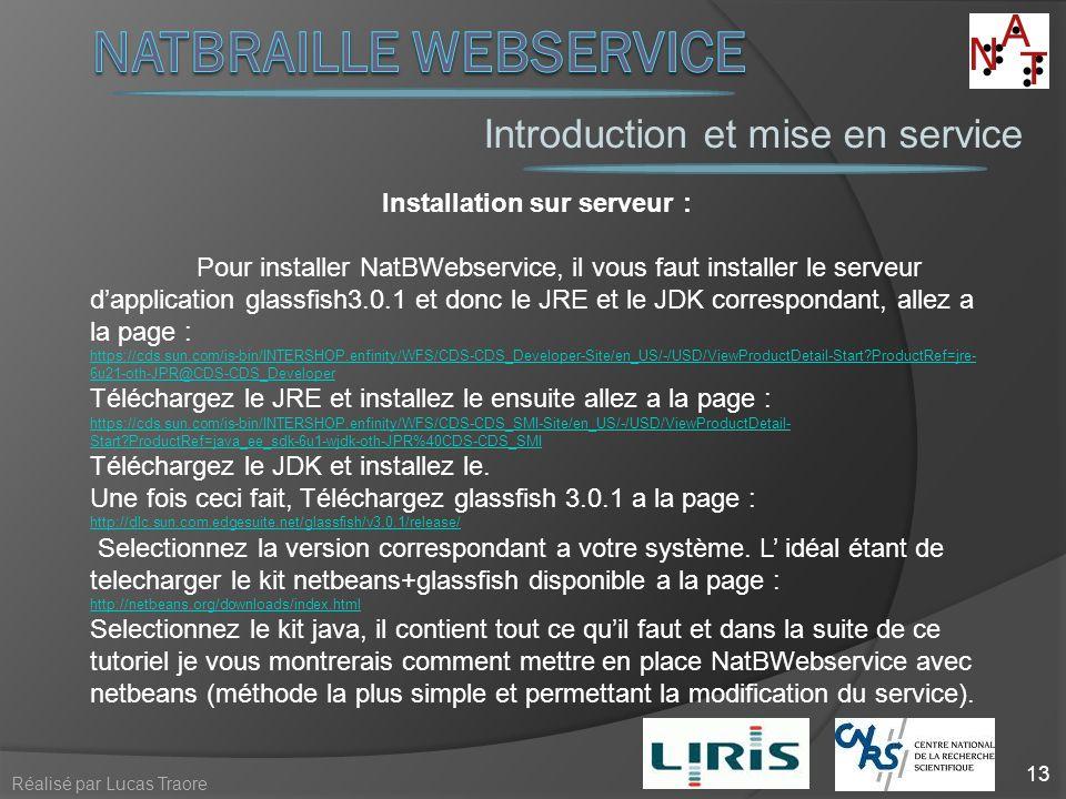 Introduction et mise en service 13 Réalisé par Lucas Traore Installation sur serveur : Pour installer NatBWebservice, il vous faut installer le serveu