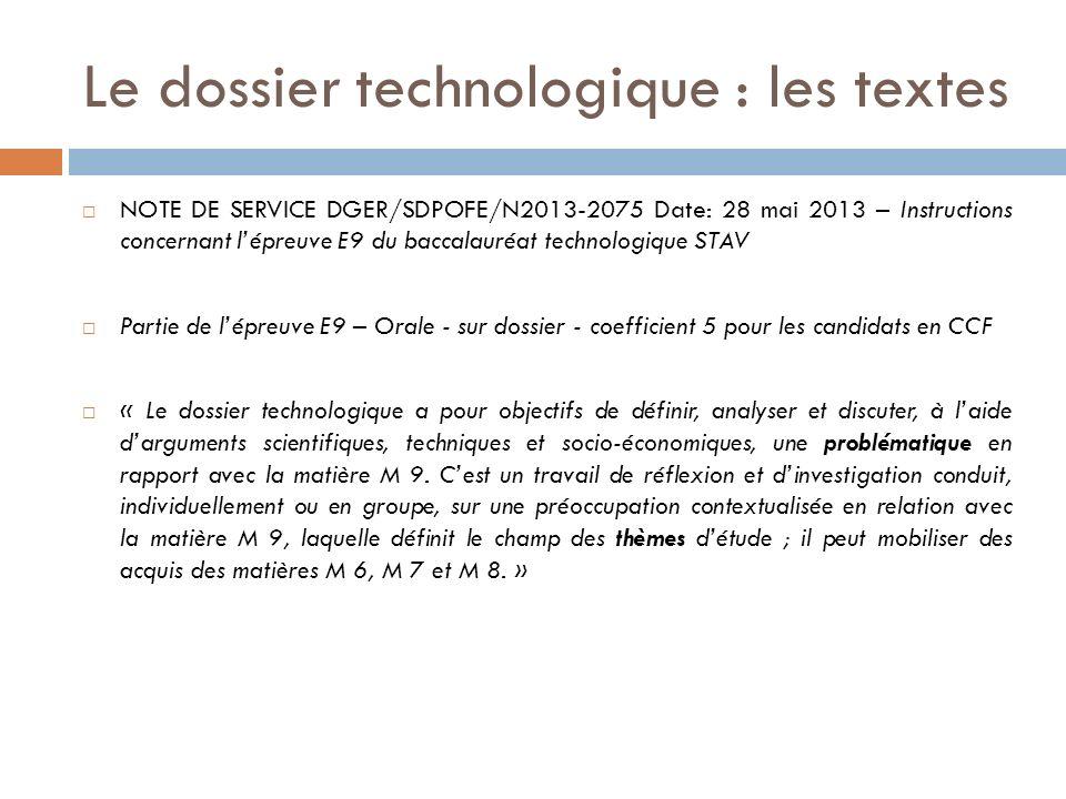 Le dossier technologique : les textes NOTE DE SERVICE DGER/SDPOFE/N2013-2075 Date: 28 mai 2013 – Instructions concernant lépreuve E9 du baccalauréat t