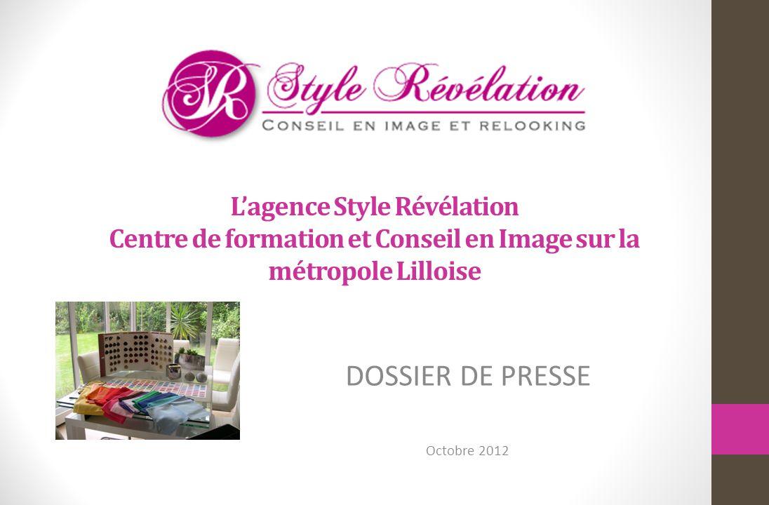 Lagence Style Révélation Centre de formation et Conseil en Image sur la métropole Lilloise DOSSIER DE PRESSE Octobre 2012