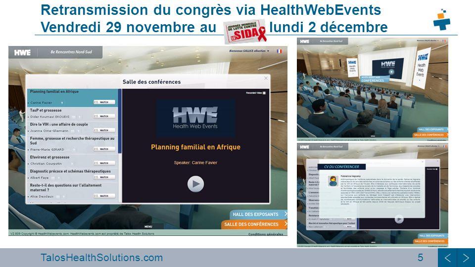 5 Retransmission du congrès via HealthWebEvents Vendredi 29 novembre au lundi 2 décembre