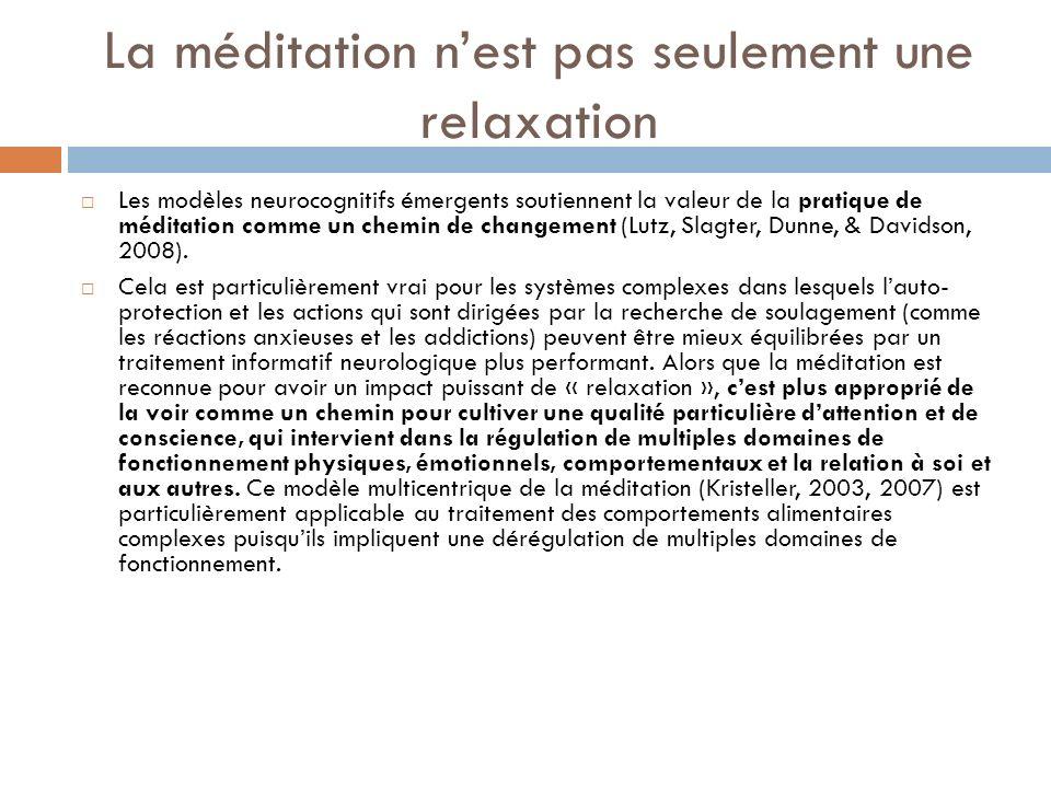 La méditation nest pas seulement une relaxation Les modèles neurocognitifs émergents soutiennent la valeur de la pratique de méditation comme un chemi