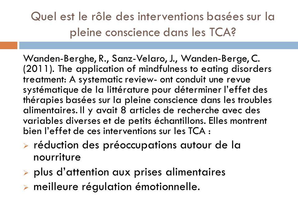 Quel est le rôle des interventions basées sur la pleine conscience dans les TCA? Wanden-Berghe, R., Sanz-Velaro, J., Wanden-Berge, C. (2011). The appl