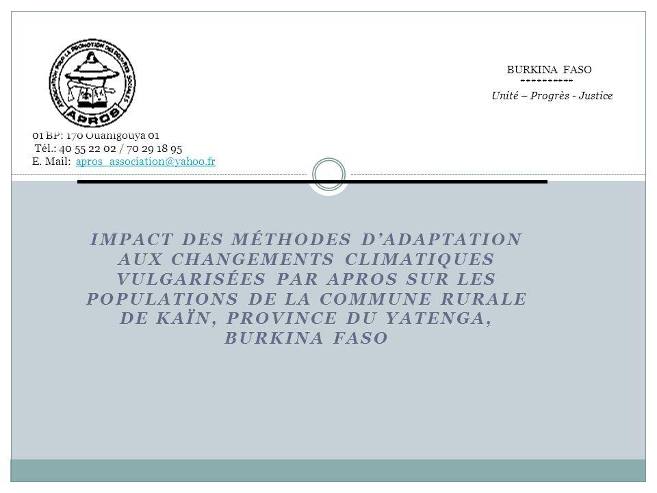 IMPACT DES MÉTHODES DADAPTATION AUX CHANGEMENTS CLIMATIQUES VULGARISÉES PAR APROS SUR LES POPULATIONS DE LA COMMUNE RURALE DE KAÏN, PROVINCE DU YATENG