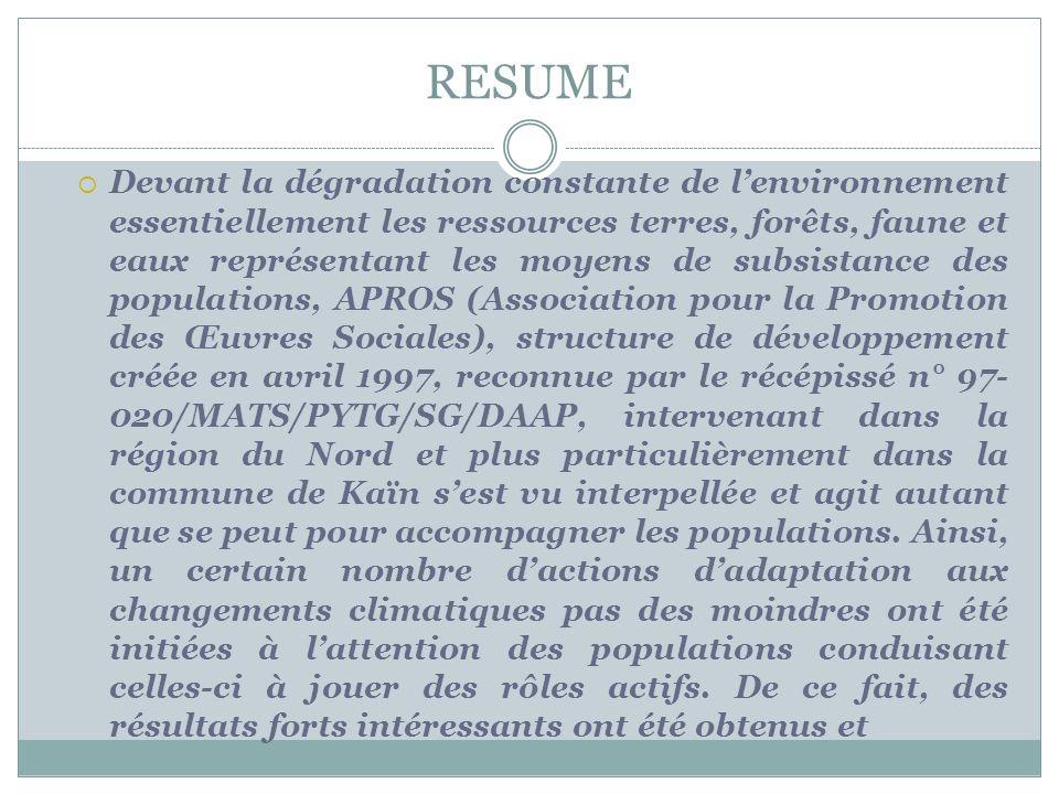 RESUME Devant la dégradation constante de lenvironnement essentiellement les ressources terres, forêts, faune et eaux représentant les moyens de subsi